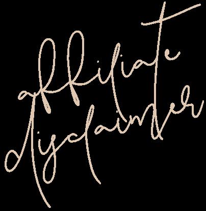 affiliate disclaimer (written in script)